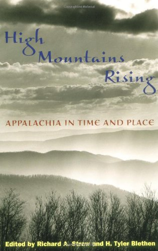 High Mountains Rising: APPALACHIA IN TIME AND PLACE - Richard A. Straw; H. Tyler Blethen