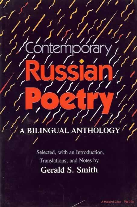 Contemporary Russian Poetry : A Bilingual Anthology - Smith, Gerald S. (selected, with an Introduction, Translation and Notes by)