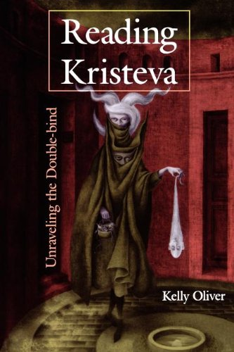 Reading Kristeva: Unraveling the Double-bind - Kelly Oliver