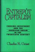 Entrepot Capitalism: Foreign Investment and the American Dream in the Twentieth Century