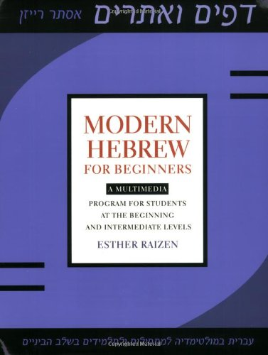 Modern Hebrew for Beginners: A Multimedia Program for Students at the - Esther Raizen