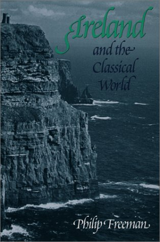 Ireland and the Classical World - Philip Freeman