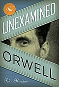 The Unexamined Orwell (Literary Modernism)