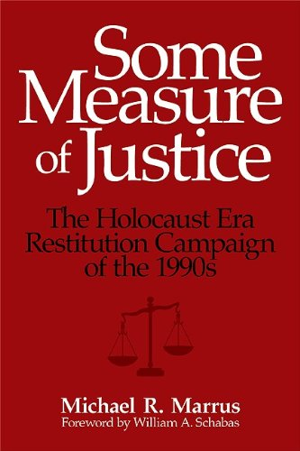 Some Measure of Justice: The Holocaust Era Restitution Campaign of the 1990s (George L. Mosse Series) - Michael R. Marrus
