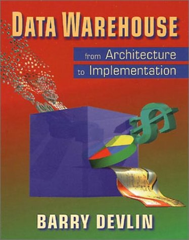 Data Warehouse: From Architecture to Implementation - Barry Devlin