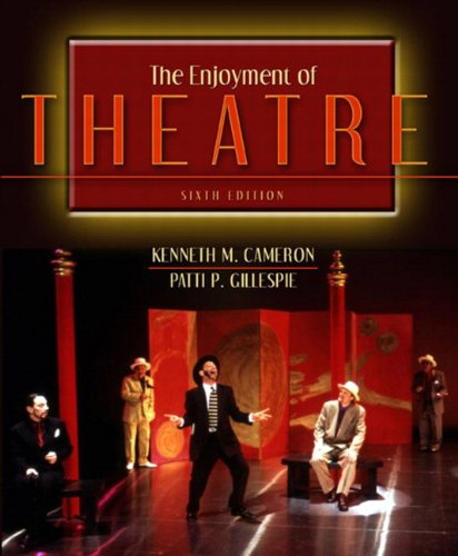 The Enjoyment of Theatre (6th Edition) - Kenneth M. Cameron; Patti P. Gillespie