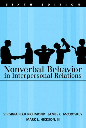 Nonverbal Behavior in Interpersonal Relations (6th Edition) - Virginia Peck Richmond; James C. McCroskey; Mark L. Hickson