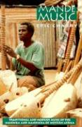 Mande Music: Traditional and Modern Music of the Maninka and Mandinka of Western Africa