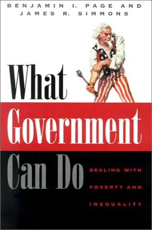 What Government Can Do: Dealing with Poverty and Inequality (American Politics and Political Economy Series) - Benjamin I. Page; James R. Simmons