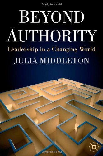 Beyond Authority: Leadership in a Changing World - Julia Middleton