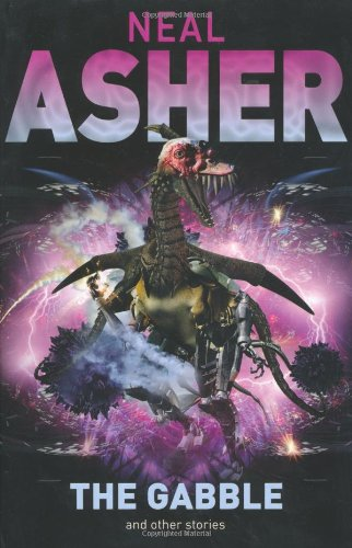 The Gabble and Other Stories - Neal Asher