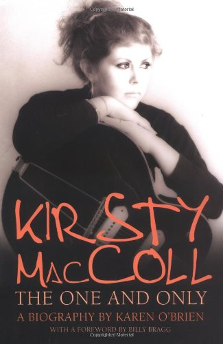 Kirsty MacColl: The One and Only - Karen O'Brien