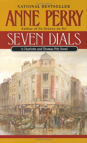 Seven Dials: A Charlotte and Thomas Pitt Novel - Anne Perry
