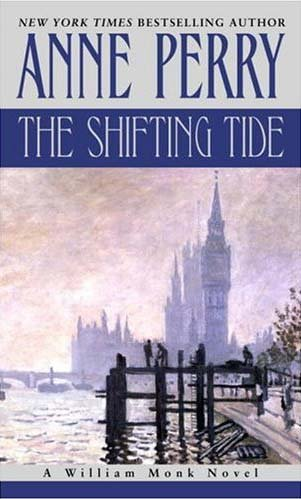 The Shifting Tide: A William Monk Novel (William Monk Novels) - Anne Perry