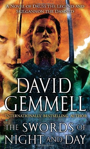 The Swords of Night and Day: A Novel of Druss the Legend and Skilgannon the Damned (Drenai Saga: The Damned) - David Gemmell