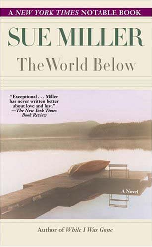 The World Below: A Novel - Sue Miller