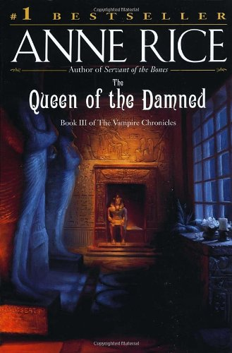 The Queen of the Damned: A Novel - Anne Rice