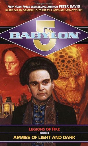 Armies of Light and Dark (Babylon 5: Legions of Fire, Book 2) - Peter David