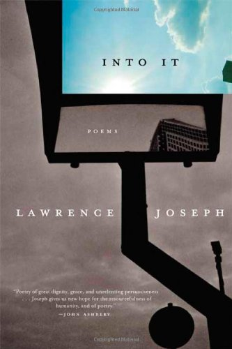 Into It: Poems - Lawrence Joseph