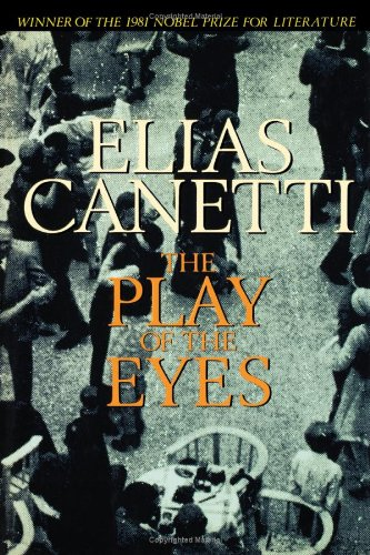 The Play of the Eyes - Elias Canetti