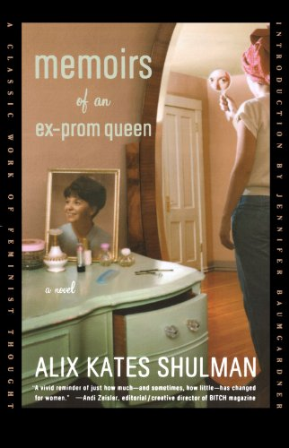 Memoirs of an Ex-Prom Queen: A Novel - Alix Kates Shulman