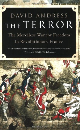 The Terror: The Merciless War for Freedom in Revolutionary France - David Andress