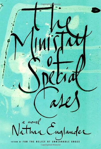 The Ministry of Special Cases - Nathan Englander