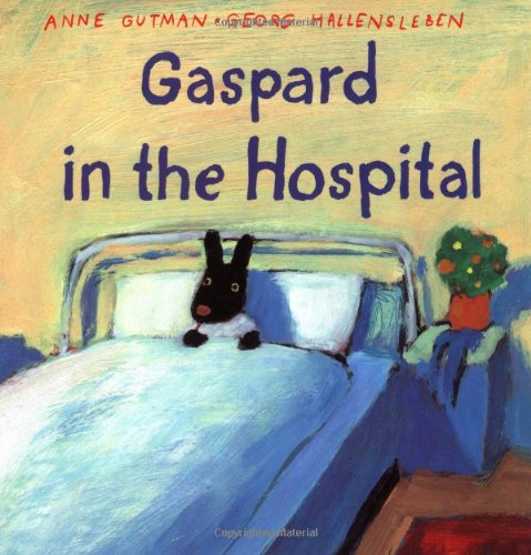 Gaspard in the Hospital (Gaspard and Lisa Books) - Anne Gutman