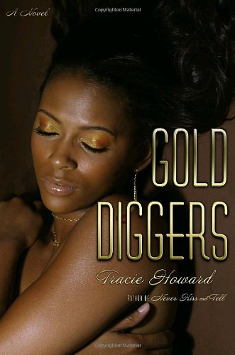 Gold Diggers: A Novel - Tracie Howard