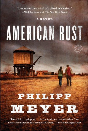 American Rust: A Novel (Random House Reader's Circle) - Philipp Meyer
