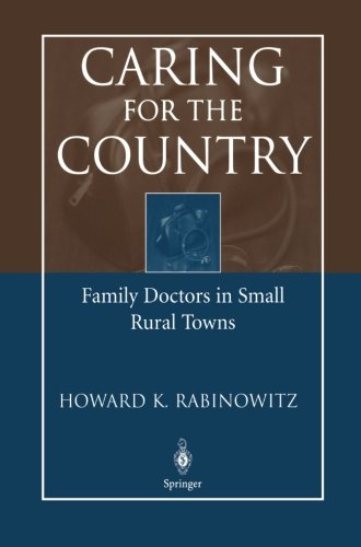 Caring for the Country: Family Doctors in Small Rural Towns - Howard K. Rabinowitz