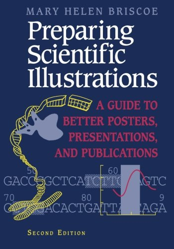 Preparing Scientific Illustrations: A Guide to Better Posters, Presentations, and Publications - Mary H. Briscoe