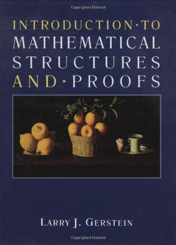 Introduction to Mathematical Structures and Proofs (Textbooks in Mathematical Sciences) - Larry J. Gerstein