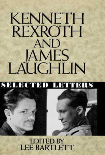Kenneth Rexroth and James Laughlin: Selected Letters - Kenneth Rexroth; James Laughlin