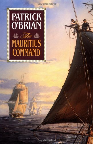 The Mauritius Command (Vol. Book 4)  (Aubrey/Maturin Novels) - Patrick O'Brian