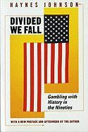 Divided We Fall: Gambling with History in the Nineties