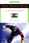 Cross-Country Skiing: A Complete Guide (Trailside: Make Your Own Adventure), - Cazeneuve, Brian