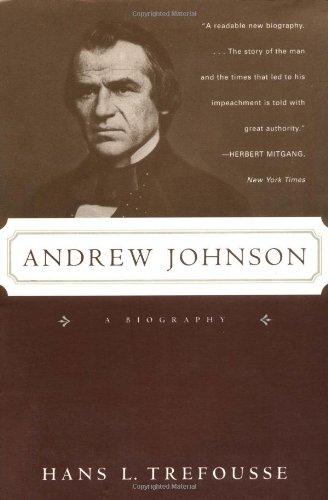 Andrew Johnson: A Biography - Hans L. Trefousse