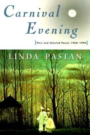 Carnival Evening New And Selected Poems 1968 To 1998 - Linda Pastan