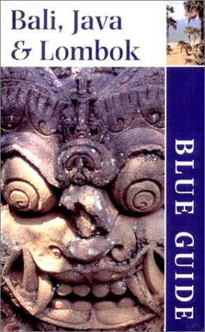 Blue Guide Bali, Java  &  Lombok (Blue Guides) - Gavin Pattison
