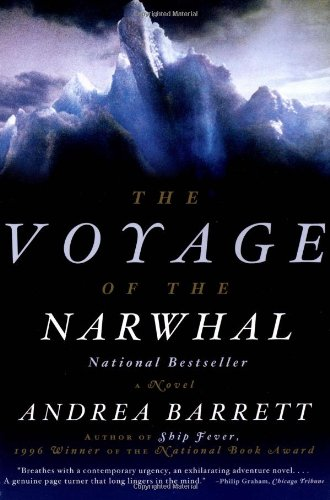 Voyage Of The Narwhal - Andrea Barrett