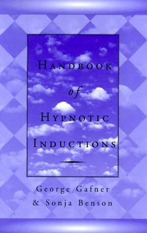 Handbook of Hypnotic Inductions (Norton Professional Books) - Sonja Benson; George Gafner