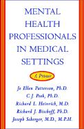 Mental Health Professionals in Medical Settings: A Primer