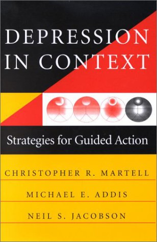Depression in Context: Strategies for Guided Action (Norton Professional Books) - Michael E. Addis; Neil S. Jacobson; Christopher R. Martell