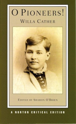 O Pioneers! (Norton Critical Editions) - Willa Cather, Sharon O'Brien