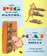 The Pig Is in the Pantry, the Cat Is on the Shelf