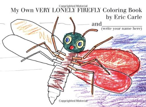 My Own Very Lonely Firefly Coloring Book - Eric Carle