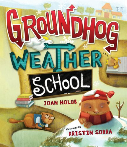 Groundhog Weather School - Joan Holub