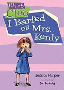 I Barfed on Mrs. Kenly
