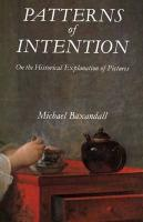 Patterns of Intention: On the Historical Explanation of Pictures